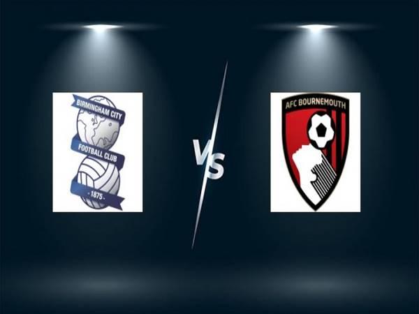 Nhận định bóng đá Birmingham vs Bournemouth, 01h45 ngày 19/8
