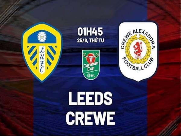 Nhận định Leeds United vs Crewe, 01h45 ngày 25/8 Cup LĐ Anh